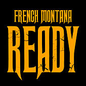 Ready/Intro by French Montana