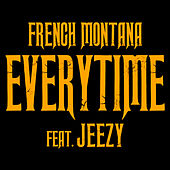 Everytime by French Montana