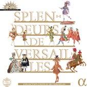 Splendeurs de Versailles by Various Artists