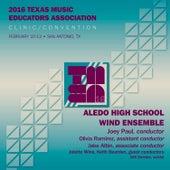 2016 Texas Music Educators Association (TMEA): Aledo High School Wind Ensemble (Live) by Various Artists