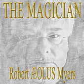 The Magician by Robert Æolus Myers