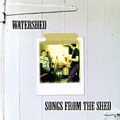 Songs From The Shed von Watershed