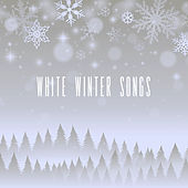 White Winter Songs by Various Artists