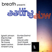 Setting Slow von breath