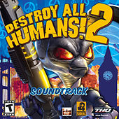Destroy All Humans! 2 (Soundtrack from the Video Game) by Various Artists