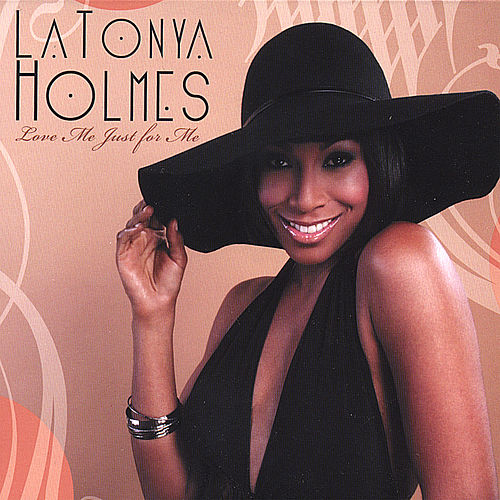 Love Me Just for Me by Latonya Holmes