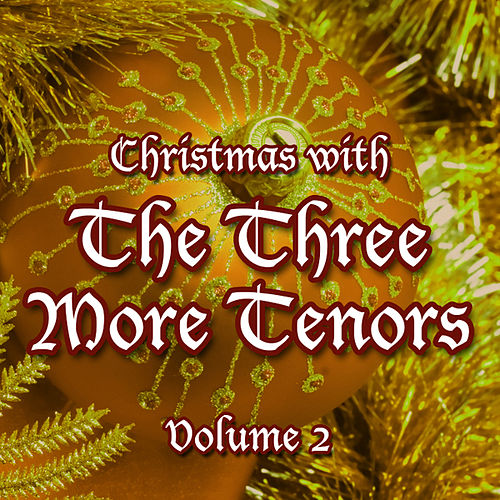 Christmas with The Three More Tenors Volume 2 by Three More Tenors