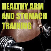 Healthy Arm and Stomach Training by Various Artists