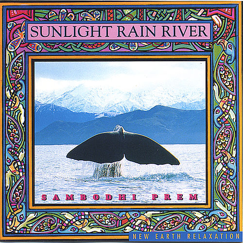 Sunlight Rain River by Sambodhi Prem