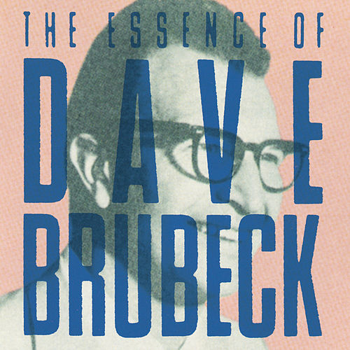 The Essence Of Dave Brubeck by Dave Brubeck