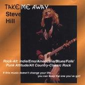Take Me Away by Steve Hill