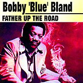 Father up the Road von Bobby Blue Bland