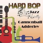 Hard Bop Jazz, Cannonball Adderley de Cannonball Adderley