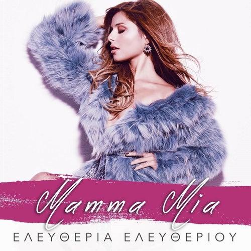 Mamma Mia by Eleftheria Eleftheriou (Ελευθερία Ελευθερίου)