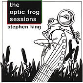 Optic Frog Sessions von Stephen King