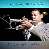 Dizzy Atmosphere (Remastered 2016) by Lee Morgan