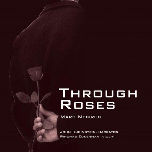 Neikrug:  Through Roses by John Rubinstein