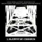 Break Down The Doors (Danny Howard Remix) by Erick Morillo
