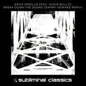 Break Down The Doors (Danny Howard Remix) von Erick Morillo