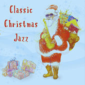 Classic Christmas Jazz by Various Artists