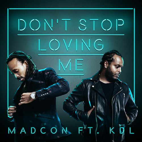 Don't Stop Loving Me by Madcon