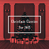 Christmas Classics for 2015 by Various Artists