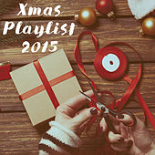 Xmas Playlist 2015 by Various Artists