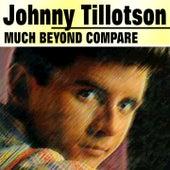 Much Beyond Compare de Johnny Tillotson