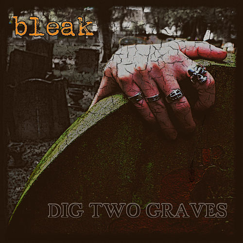 Dig Two Graves by Bleak