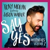 Say Yes (The Remixes, Vol. 2) by Tony Moran