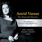 The Bayreuth Heroine - Astrid Varnay: Verdi, Ponchielli, Mascagni, Massenet, Halévy by Various Artists