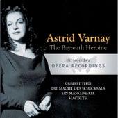 The Bayreuth Heroine - Astrid Varnay: Die Macht Des Schicksals, Ein Maskenball, Macbeth von Various Artists