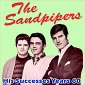 His Successes Years 60 by The Sandpipers
