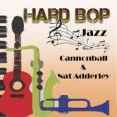 Hard Bop Jazz, Cannonball & Nat Adderley by Various Artists