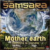 Samsara, Vol. 15 (Mother Earth) [Sauvons la planète] de David Thomas