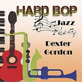 Hard Bop Jazz, Dexter Gordon by Dexter Gordon
