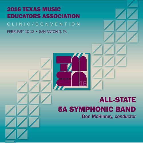 2016 Texas Music Educators Association (TMEA): All-State 5A Symphonic Band (Live) by Texas All-State 5A Symphonic Band