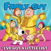 I've Got a Little List (From Family Guy) de The Family Guy