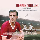 Dennis Viollet: A United Man (Original Soundtrack) by Various Artists