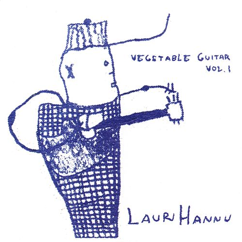 Vegetable Guitar, Vol. 1 by Lauri Hannu