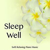 Sleep Well - Soft Relaxing Piano Music de Relax Meditation Sleep