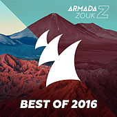 Armada Zouk - Best Of 2016 von Various Artists