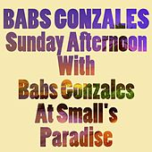 Babs Gonzales: Sunday Afternoon with Babs Gonzales at Small's Paradise by Babs Gonzales
