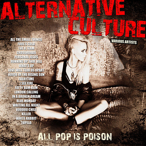 Alternative Culture - All Pop Is Poison by Various Artists