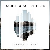 Chico Hits: Dance & Pop de Various Artists