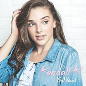 Out Loud by Kendall K