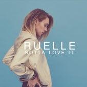 Gotta Love It by Ruelle