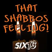 That Shabbos Feeling! by Six13