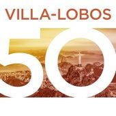 Villa-Lobos 50 by Various Artists