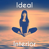Ideal Interior - Relax and Calm, Turn Cool, Change Thinking, Love Yourself, Exercise Your Mind, Healthy Body by Relaxation Meditation Yoga Music